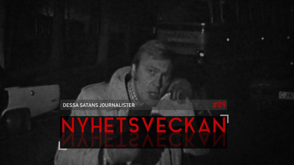 Nyhetsveckan #9 – Dessa satans journalister