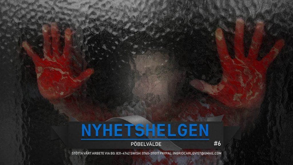 Nyhetshelgen #6 – Pöbelvälde: Livsfarliga IS-barn, svenskar tar lagen i egna händer, årsdag
