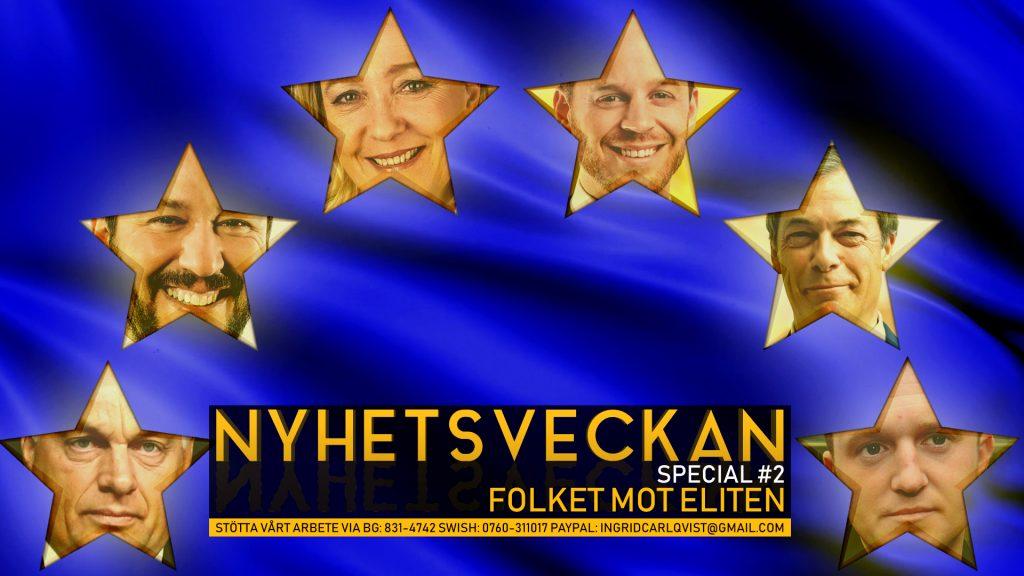 Nyhetsveckan Special #2 – EU-valet: Folket mot eliten, därför ska du rösta, opinionsmätningar