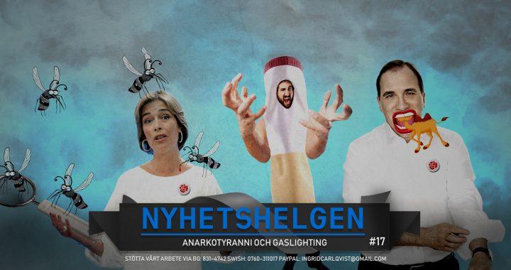 Nyhetshelgen #17 – Anarkotyranni och gaslighting, Åkesson-panik, Sabuni-skvaller