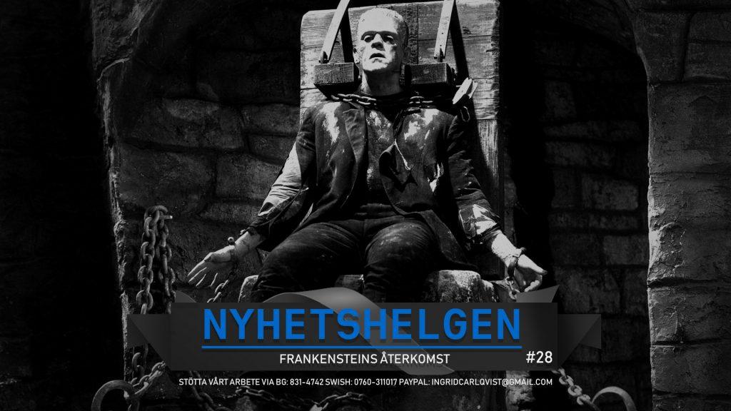 Nyhetshelgen #28 – Frankensteins återkomst, gängkriminella äter gratis sallad, bra arbetslöshet