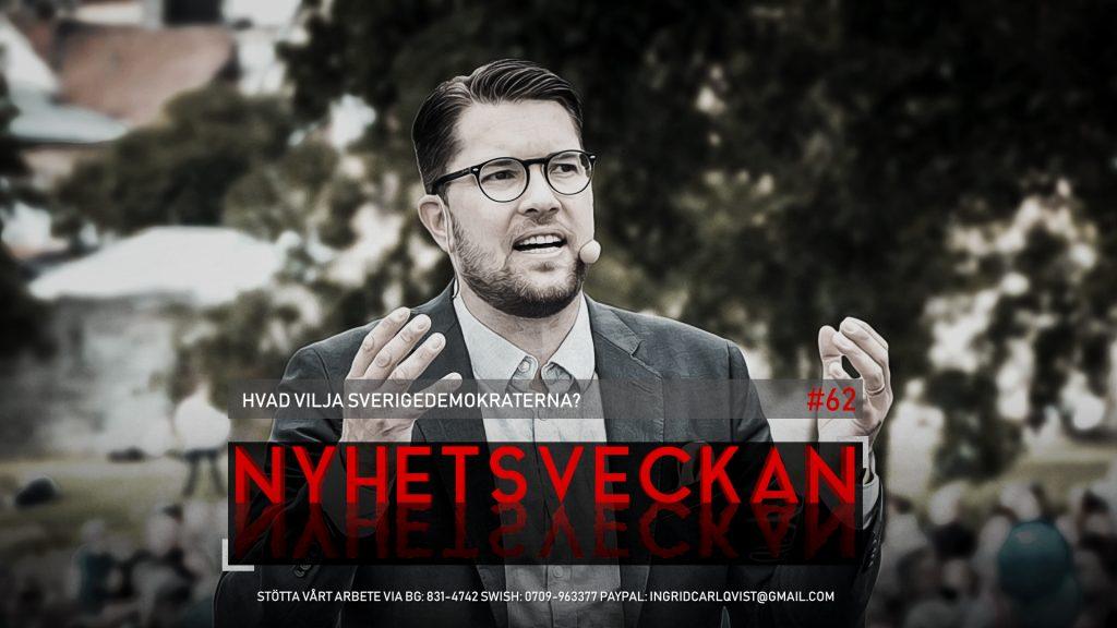 Nyhetsveckan #62 – Hvad vilja Sverigedemokraterna?, dissident gripen, stoppa mångkulturen!
