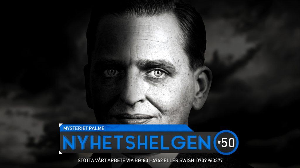 Nyhetshelgen #50 – Mysteriet Palme, hucklebråk, Erdogan öppnar migrantkranen