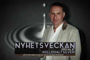 Nyhetsveckan Special #7 – Kolloidalt silver!