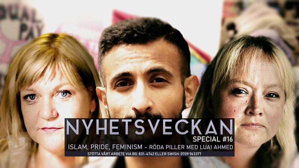 Nyhetsveckan Special #16 – Islam, Pride, feminism – röda piller med Luai Ahmed