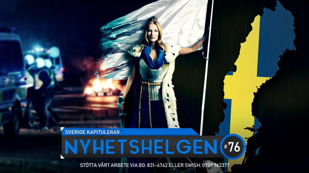 Nyhetshelgen #76 – Sverige kapitulerar, propagandamaskinen i full gång, Jesus ingen Mesus