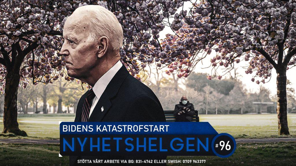 Nyhetshelgen #96 – Bidens katastrofstart, Åkesson briljerar, kyrkoattacker