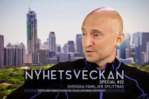 Nyhetsveckan Special #22 – Svenska familjer splittras, med Christer Bigander