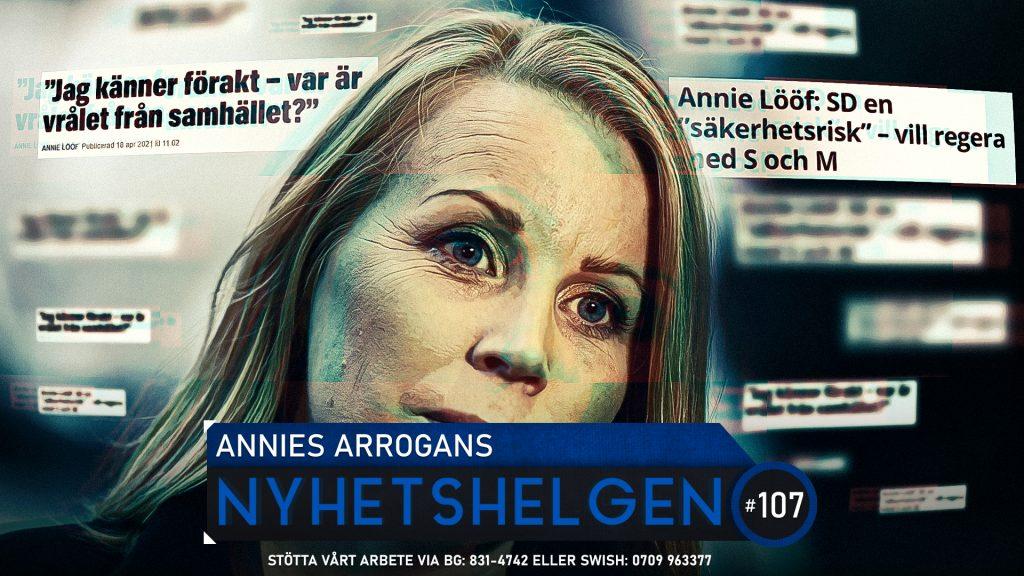 Nyhetshelgen #107 – Annies arrogans, Norgehat, slösorgier i Malmö