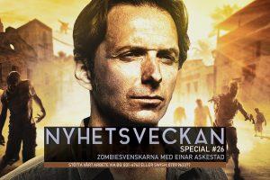 Nyhetsveckan Special #26 – Zombiesvenskarna med Einar Askestad