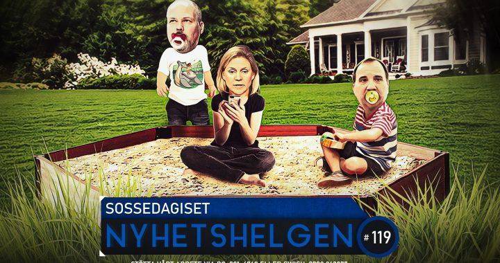 Nyhetshelgen 119 – Sossedagiset, (o)verklighetens folk, Åkesson anmäld