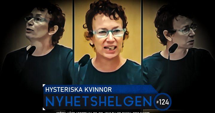 Nyhetshelgen 124 – Hysteriska kvinnor, lägg ner BRÅ, heja Sonesson